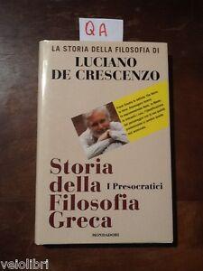 ✅ Luciano De Crescenzo - Storia della filosofia greca. I presocratici Mondadori