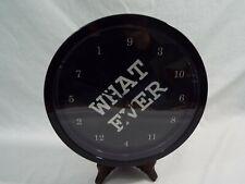 "Cafe Press Decorative Wall Clock White + Black Fun ""WhatEver"" Design 9"" Across"