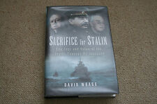 Sacrifice for Stalin: The Cost and Value of the Arctic Convoys Re-Assessed by...