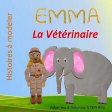 Histoires à Modeler: Emma la Veterinaire by Delphine Stephen and Valentine...