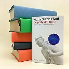Le porte del mito - Mondo greco - Maria Grazia Ciani - Marsilio - 9788829705702
