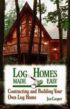 Log Homes Made Easy (How-To Guides)