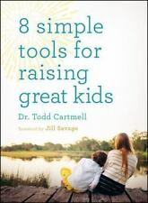 8 Simple Tools for Raising Great Kids by Todd Cartmell Parenting Paperback NEW