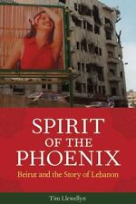 Spirit of the Phoenix: Beirut and the Story of Lebanon, Llewellyn, Tim, Good Boo