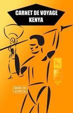 Carnets de Voyage: KENYA. Carnet de Voyage : Agenda de Voyage. Journal de...