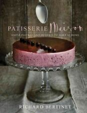 Patisserie Maison : Simple Pastries and Desserts to Make at Home, Hardcover b...