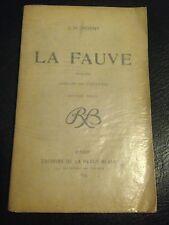 LA FAUVE de J H ROSNY, 1899, 2°EDITION THEATRE