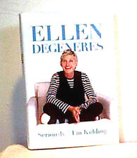 ELLEN DEGENERES ~ SERIOUSLY I'M KIDDING ~ 2011 ~ FIRST EDITION 1st Print ~ HCDJ