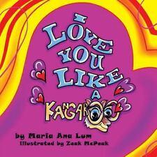 I Love You Like a Kangaroo by Maria Ana Lum (2014, Paperback)