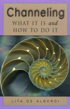 Channeling : What It Is and How to Do It by Lita De Alberdi (2000, Paperback)