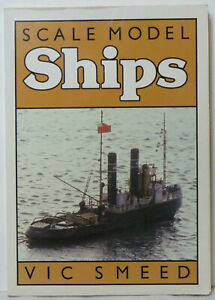 Scale Model Ships, Vic Smeed, 1988. Radio Controlled Model Boats. Good & Clean