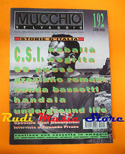 Rivista MUCCHIO SELVAGGIO 192/1994 C.S.I. Negrita 99 Posse Banda Bassotti *No cd