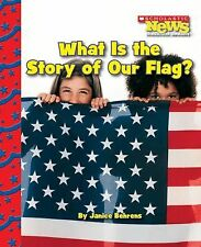 What Is the Story of Our Flag? (Scholastic News Nonfiction Readers: Am-ExLibrary