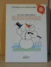 Das Winter-Wohlfühl-Buch Dr. med. U. Stebner Stiftung Gesundheit 1998 127 Seiten