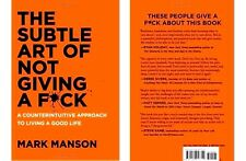 The Subtle Art of Not Giving a F*ck by Mark Manson Counterintuitive Approach New
