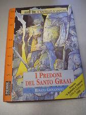 I PREDONI DEL SANTO GRAAL, Renato Giovannoli, Battello a Vapore/Piemme, 1998