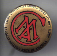 Early 1900s pin CMA pinback Community MILLERS Association Grind FLOUR Bakery