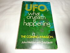 UFOs What on Earth is Happening :The Coming Invasion John Weldon & Zola Levitt