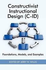 Constructivist Instructional Design (C-Id): Foundations, Models, and Examples (Q