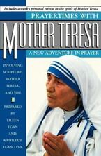 Prayertimes with Mother Teresa: A New Adventure in Prayer