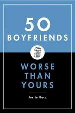 NEW - 50 Boyfriends Worse Than Yours by Racz, Justin