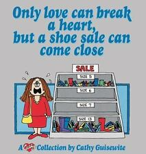 Only Love Can Break a Heart, But a Shoe Sale Can Come Close: A Cathy-ExLibrary