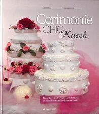 Cerimonie chic & Kitsch - C. Castagnari, G. Guidali - Papergraf (U081)