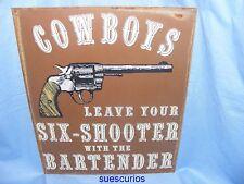 Metal Tin Advertising Pub Sign Joke Cowboys Leave Your