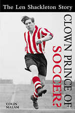 Clown Prince of Soccer?: The Len Shackleton Story, Malam, Colin | Hardcover Book