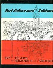 Auf Achse und schiene  100 Jahre Nahverkehr in Mannheim 1978