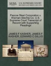 Pascoe Steel Corporation V. Wieman-Slechta Co. U.S. Supreme Court Transcript ...