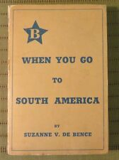 1940 WHEN YOU GO TO SOUTH AMERICA by SUZANNE V. DE BENCE  Paperback Book