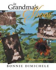 In Grandma's Shoes by Bonnie L. DiMichele (2013, Paperback)