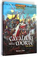 Dan Abnett WARHAMMER TUONI E ACCIAIO VOL. 3 I CAVALIERI DELLA MORTE 2004 FANTASY