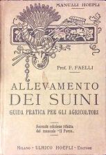 ALLEVAMENTO DEI SUINI. GUIDA PRATICA PER GLI AGRICOLTORI DEL PROF. F. FAELLI