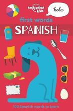Lonely Planet First Words - Spanish: By Lonely Planet Publications Staff