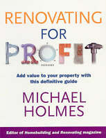 NEW Renovating for Profit by Michael Holmes
