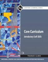 Core Curriculum Introductory Craft Skills Trainee Guide - by NCCER