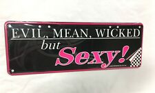 EVIL MEAN WICKED SEXY - METAL TIN NOVELTY NUMBER LICENSE PLATE WALL SIGN GIFT