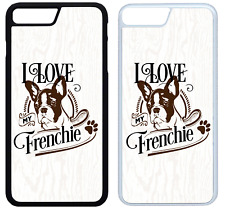 I Love My Frenchie Phone Case Cover iPhone 4 5 6 7 8 X XR XS Max Plus