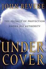 Under Cover: The Key to Living in God's Provision and Protection by John Bevere