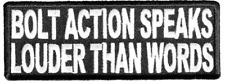 BOLT ACTION SPEAKS LOUDER THAN WORDS PATCH GUN SECOND 2ND AMENDMENT BEAR ARMS