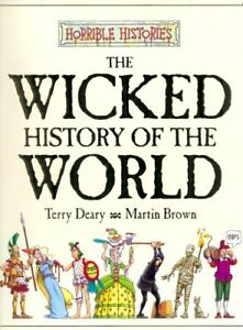 Horrible Histories: Wicked History of the World by Deary, Terry Hardback Book