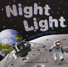 NEW Night Light: A Book About the Moon (Amazing Science: Exploring the Sky)