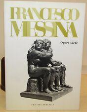 CATALOGO DISEGNI SCULTURE - Francesco Messina: OPERE SACRE - Crocevia 2009