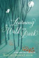 Learning to Walk in the Dark, Paperback by Taylor, Barbara Brown, Brand New, ...