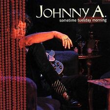 1 CENT CD Johnny A. Sometime Tuesday Morning Guitar Blues Rock Fusion