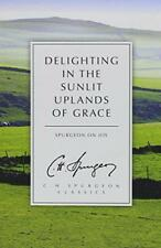 Delighting in the Sunlit Uplands of Grace: Spurgeon on Joy by C. H. Spurgeon | P