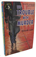 Roger Bax THE TROUBLE WITH MURDER  1st Edition Thus 1st Printing