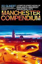 The Manchester Compendium: A Street-by-Street History of England's Greatest Indu
